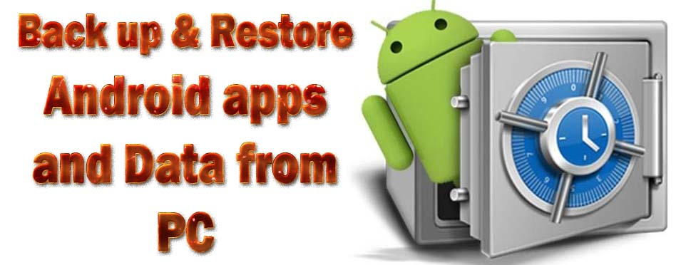 Back up and Restore Android apps