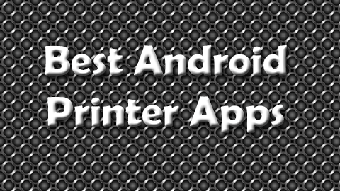 Best Android Printer Apps