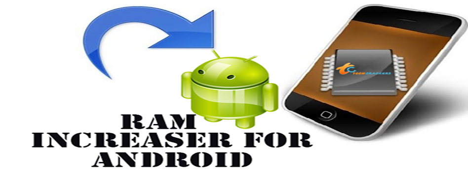 How To Increase Ram Of Android Smartphone Techsute