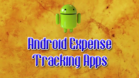 Android Expense Tracking Apps
