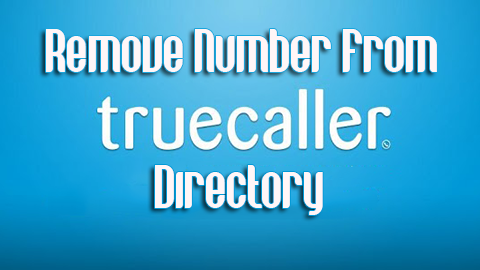 How to Remove Your Number from TrueCaller Directory