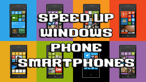 Speed Up Windows Phone