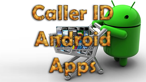Caller ID Android Apps