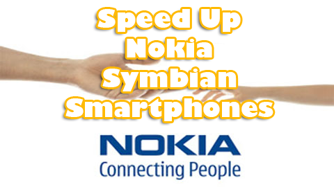Speed Up Nokia Symbian Smartphones