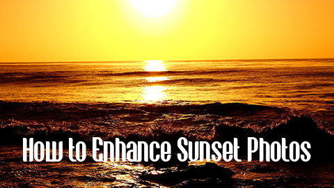 Enhance Sunset Photos