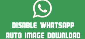 Disable WhatsApp auto image download