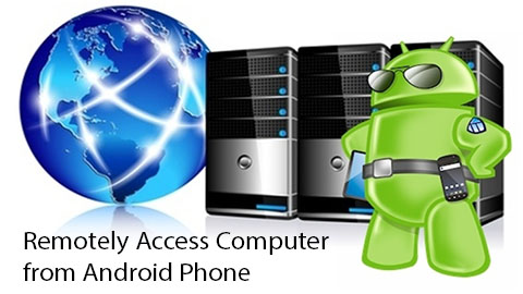 Remotely access Computer from Android Phone