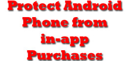 Protect Android Phone from in-app purchases
