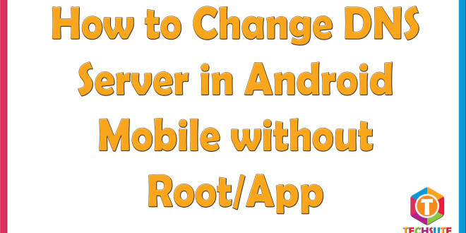 Change DNS Server in Android